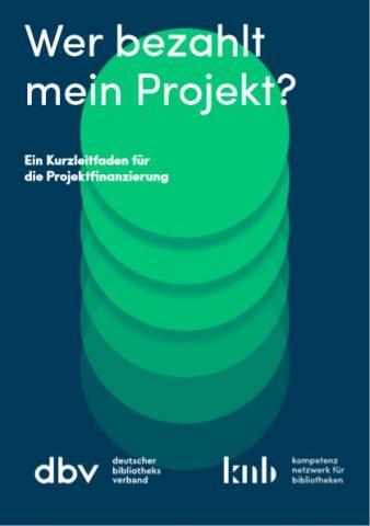 Infobroschüre: Wer bezahlt mein Projekt?
